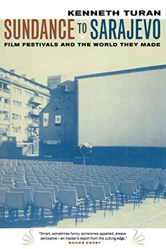 9780520240728: Sundance to Sarajevo: Film Festivals and the World They Made