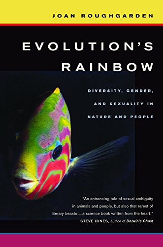 9780520240735: Evolution's Rainbow: Diversity, Gender, and Sexuality in Nature and People