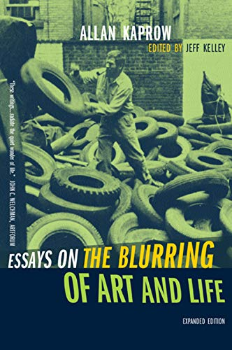 9780520240797: Essays on the Blurring of Art and Life