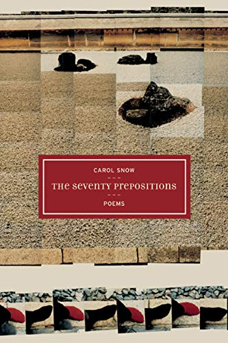 Stock image for The Seventy Prepositions: Poems (Volume 10) (New California Poetry) for sale by Midtown Scholar Bookstore