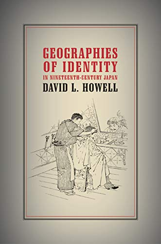 9780520240858: Geographies of Identity in Nineteenth-Century Japan