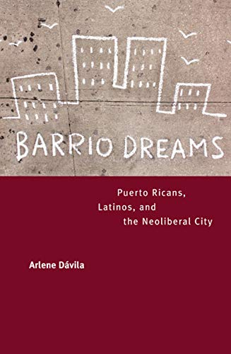 9780520240933: Barrio Dreams: Puerto Ricans, Latinos, and the Neoliberal City