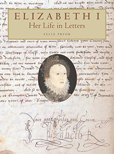 Elizabeth I : Her Life In Letters: Pryor , Felix