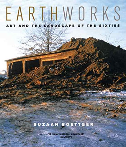9780520241169: Earthworks: Art and the Landscape of the Sixties