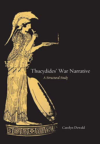 9780520241275: Thucydides' War Narrative: A Structural Study