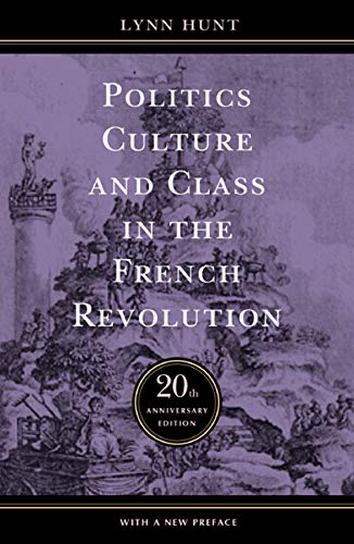 9780520241565: Politics, Culture, and Class in the French Revolution: With a New Preface, 20th Anniversary Edition (Studies on the History of Society and Culture, No. 1)