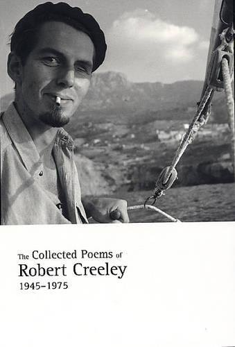 9780520241589: The Collected Poems of Robert Creeley, 1945-1975