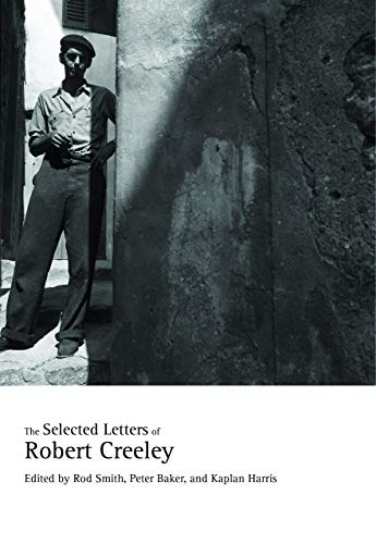 The Selected Letters of Robert Creeley: Creeley, Robert