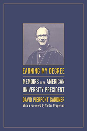 9780520241831: Earning My Degree: Memoirs of an American University President