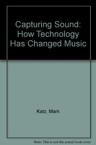 9780520241961: Capturing Sound: How Technology has Changed Music