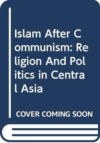 9780520242043: Islam after Communism: Religion and Politics in Central Asia