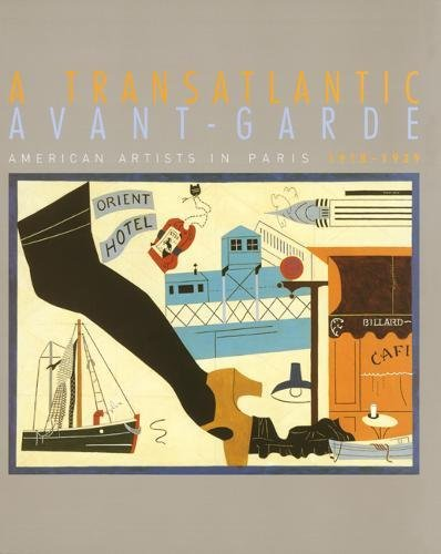 A Transatlantic Avant-Garde: American Artists in Paris, 1918-1939 (0520242076) by Sophie Lévy