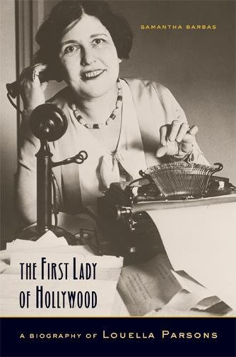 9780520242135: The First Lady of Hollywood: A Biography of Louella Parsons