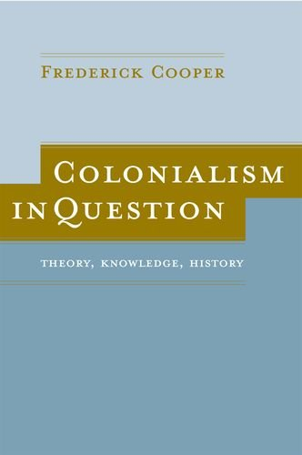 9780520242142: Colonialism in Question: Theory, Knowledge, History