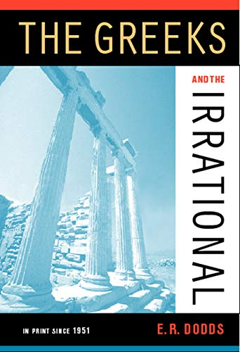 9780520242302: The Greeks and the Irrational (Sather Classical Lectures)