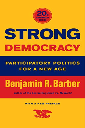 9780520242333: Strong Democracy: Participatory Politics for a New Age