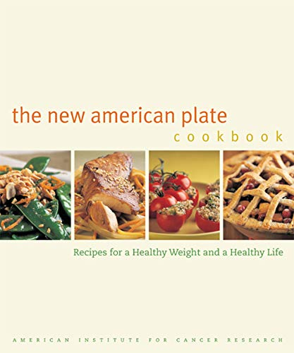 The New American Plate Cookbook: Recipes for a Healthy Weight and a Healthy Life