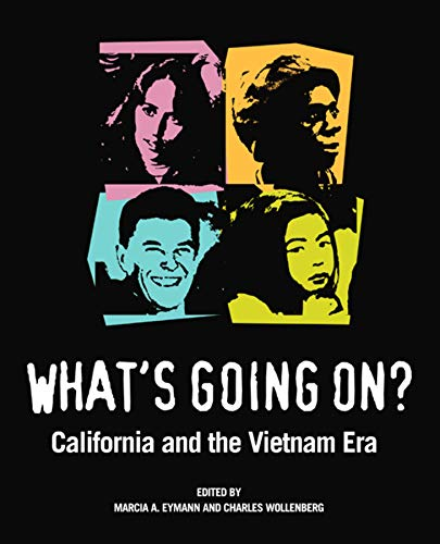 What's Going On?: California and the Vietnam: Marcia Eymann~Charles M.