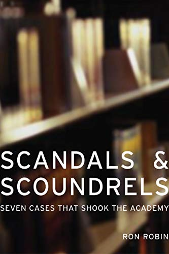 9780520242494: Scandals and Scoundrels: Seven Cases That Shook the Academy