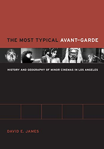 9780520242586: The Most Typical Avant-Garde: History and Geography of Minor Cinemas in Los Angeles