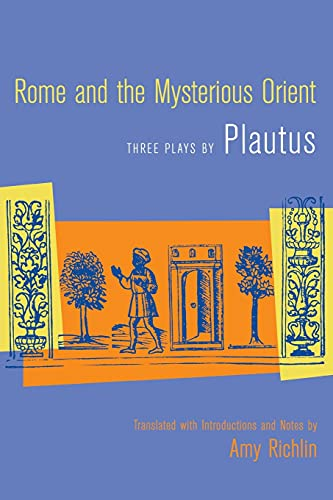 9780520242753: Rome and the Mysterious Orient: Three Plays by Plautus