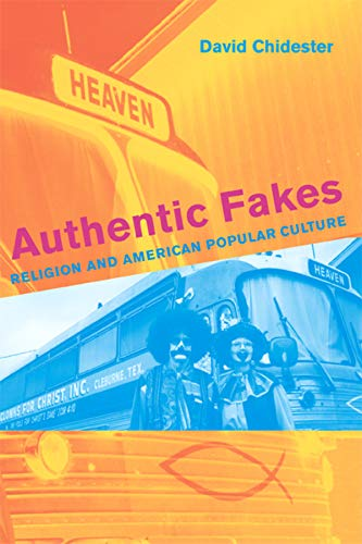 9780520242807: Authentic Fakes: Religion and American Popular Culture