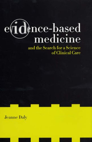 9780520243163: Evidence-Based Medicine and the Search for a Science of Clinical Care (California/Milbank Books on Health and the Public)