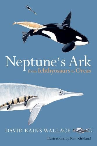 9780520243224: Neptune's Ark: From Ichthyosaurs to Orcas