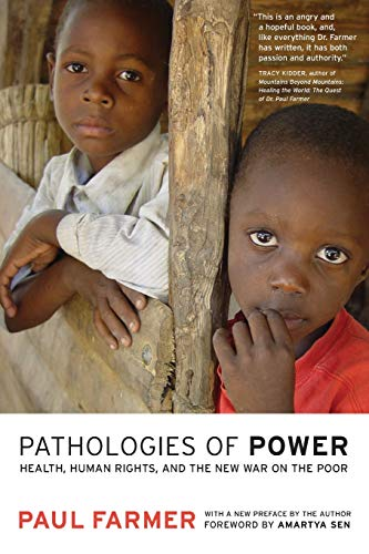 9780520243262: Pathologies of Power: Health, Human Rights, and the New War on the Poor (California Series in Public Anthropology)