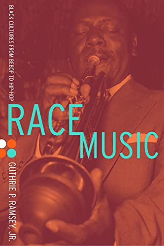 9780520243330: Race Music: Black Cultures from Bebop to Hip-Hop