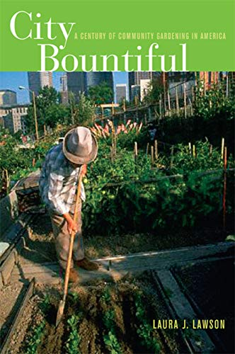 9780520243439: City Bountiful: A Century of Community Gardening in America