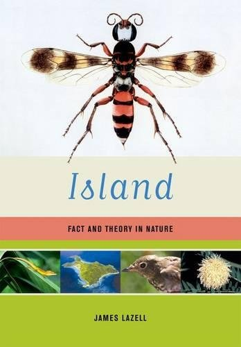 Island: Fact and Theory in Nature: James Lazell