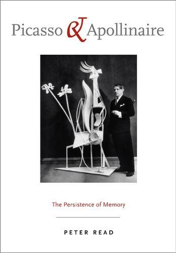 9780520243613: Picasso and Apollinaire: The Persistence of Memory