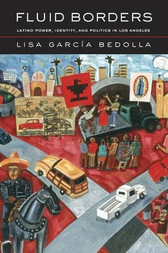 9780520243682: Fluid Borders: Latino Power, Identity, and Politics in Los Angeles