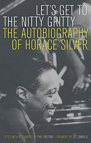 9780520243743: Let's Get to the Nitty Gritty: The Autobiography of Horace Silver