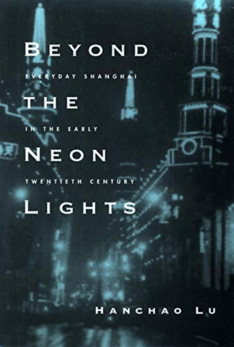 9780520243781: Beyond the Neon Lights: Everyday Shanghai in the Early Twentieth Century