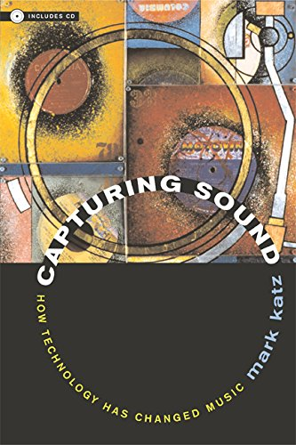 9780520243804: Capturing Sound: How Technology Has Changed Music (Roth Family Foundation Music in America Book)