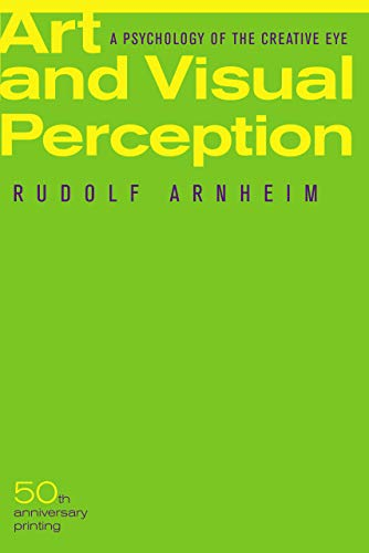 9780520243835: Art and Visual Perception: A Psychology of the Creative Eye