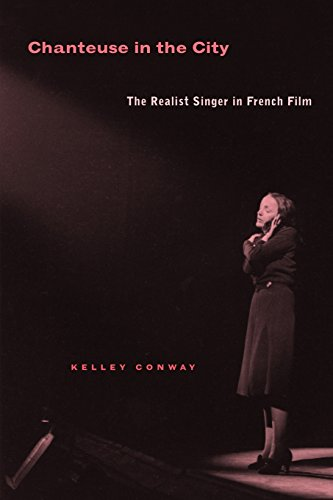 9780520244078: Chanteuse in the City: The Realist Singer in French Film