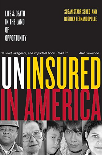 Uninsured in America: Life and Death in: Susan Sered, Rushika