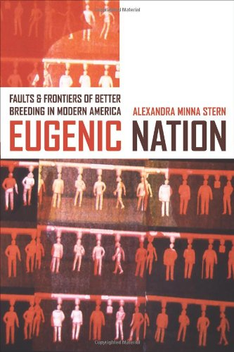 9780520244436: Eugenic Nation: Faults and Frontiers of Better Breeding in Modern America (American Crossroads)