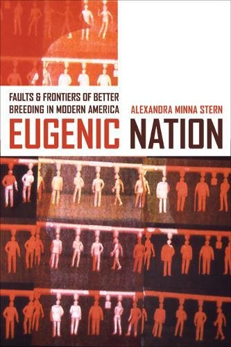9780520244443: Eugenic Nation: Faults and Frontiers of Better Breeding in Modern America (American Crossroads)