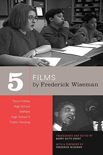 9780520244573: Five Films by Frederick Wiseman: Titicut Follies, High School, Welfare, High School II, Public Housing