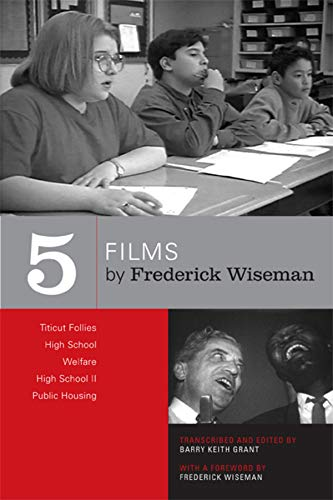 9780520244573: Five Films By Frederick Wiseman: Titicut Follies, High School, Welfare, High School II, Public Housing