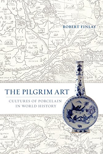 9780520244689: The Pilgrim Art: Cultures of Porcelain in World History