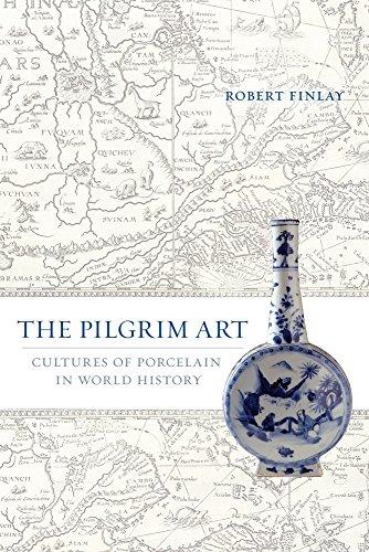 9780520244689: The Pilgrim Art: Cultures of Porcelain in World History