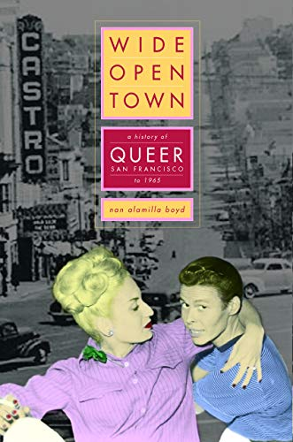 9780520244740: Wide-Open Town: A History of Queer San Francisco to 1965