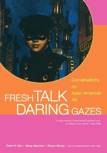 Fresh Talk/Daring Gazes : Conversations on Asian: Margo Machida; Elaine