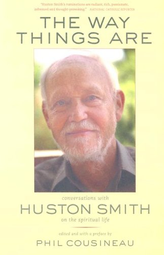 9780520244894: The Way Things Are: Conversations With Huston Smith On The Spiritual Life