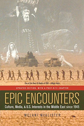 9780520244993: Epic Encounters: Culture, Media, and U.S. Interests in the Middle East since 1945, Updated Edition (American Crossroads)